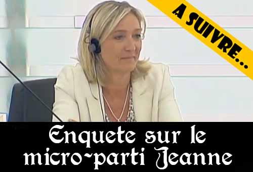 """Ouverture d'une enquête préliminaire sur """"Jeanne"""", le micro-parti qui soutient Marine Le Pen"""